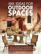1001 Ideas for Outdoor Spaces: The Ultimate Sourcebook:  Decking, Paving, Desig