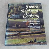FRENCH REGIONAL COOKING 320 SIMPLE AND CLASSIC RECIPES... JEAN FERNIOT