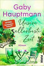 Unsere allerbeste Zeit: Roman von Hauptmann, Gaby | Buch | Zustand sehr gut
