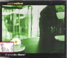"""PAOLO VALLESI - RARO CDs """" L'AMORE E' UN FIORE """" ALEJANDRO SANZ"""