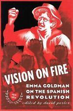 Vision on Fire : Emma Goldman on the Spanish Revolution by Emma Goldman...