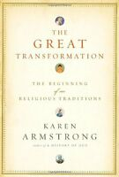 The Great Transformation: The Beginning of Our Religious Traditions by Karen Arm