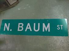"Large Original N. Baum St Street Sign 48"" X 12"" White Lettering On Green"