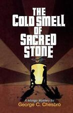 George C. Chesbro : The Cold Smell of Sacred Stone (A Mongo
