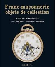 Franc-maçonnerie - Objets de collection - Trois siècles d'histoire