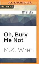 Conan Flagg: Oh, Bury Me Not Bk. 3 by M. K. Wren (2016, MP3 CD, Unabridged)