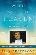 When Will the Heaven Begin?: This Is Ben Breedlove