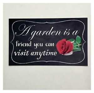 A Garden is a Friend You Can Visit Anytime Sign