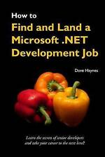 NEW How to Find and Land a Microsoft .NET Development Job by Dave Haynes