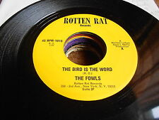 Fowls GARAGE PSYCH ROCK 45 The Bird is the Word / Chirp Me Out to the Ballgame