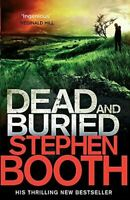 Booth, Stephen, Dead And Buried (Cooper and Fry), Like New, Paperback