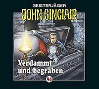 Verdammt und Begraben von John Sinclair-Folge 94 | CD | Zustand sehr gut