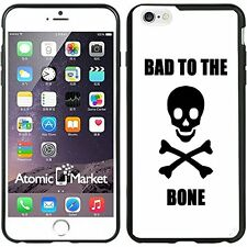 Bad To The Bone For Iphone 6 Plus 5.5 Inch Case Cover