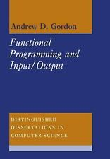 Functional Programming and Input/Output 8 by Andrew D. Gordon (2008, Paperback)