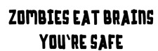 zombies eat brains you're safe truck sticker vinyl funny car decal