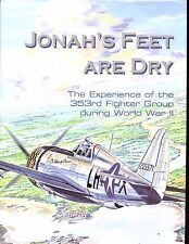 Jonah's Feet Are Dry: The Experience of the 353rd Fighter Group  World War 2, hb