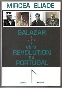 Salazar nationalisme fascisme Mircea Eliade franc maçonnerie Portugal Ratier