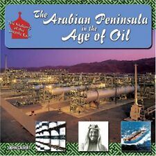 The Arabian Peninsula in the Age of Oil (Making of