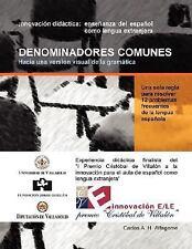 DENOMINADORES COMUNES: Hacia una versión visual de la Gramática by Carlos...