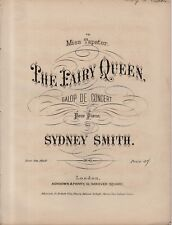 """VINTAGE SHEET MUSIC - """"THE FAIRY QUEEN"""" -  """"GALOP DE CONCERT"""" by  SYDNEY SMITH"""