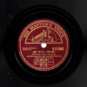 1940 WAR TIME GLENN MILLER  78  FAREWELL BLUES /  SAY SI SI  UK HMV BD 5602 E/E+