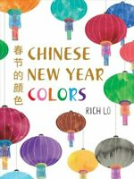 Chinese New Year Colors, Hardcover by Lo, Richard, Like New Used, Free shippi...