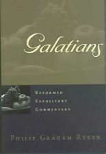 Galatians by Philip Graham Ryken Hardcover Book Reformed Expository Commentary