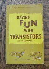 Having Fun With Transistors By Len Buckwalter RARE!