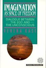 Imagination As Space of Freedom: Dialogue Between the Ego and the Unconscious (F