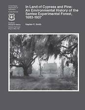 In Land of Cypress and Pine: An Environmental History of the Santee Experimental