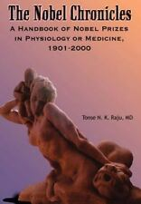 The Nobel Chronicles : A Handbook of Nobel Prizes in Physiology or Medicine,...