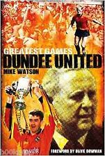 Dundee United Greatest Games: The Tangerines' Fifty Finest Matches, Book, New HB