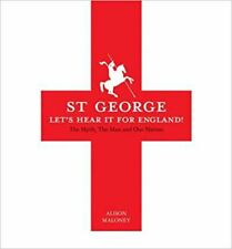 St George Let's Hear it for England! by Maloney, Alison ( Author ) ON Apr-08-201