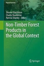 Non-Timber Forest Products In The Global Context (tropical Forestry)