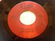 ELDRIDGE HOLMES -An Open Letter / Let's Go Steady 45 KANSU 100 - Rare NOLA SOUL