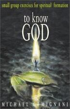 To Know God: Small-Group Excerises for Spiritual Formation