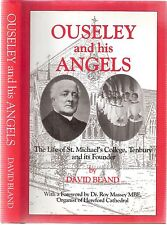 Ouseley and His Angels, The Life of St Michael's College by Bland hd/bk d/w 2000