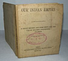 Our Indian Empire: A Short Review/ Use of Soldiers Proceed to India, 1917