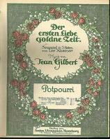 """"""" Der ersten Liebe goldne Zeit """" Pottpourri von J. Gilbert , alte Noten übergroß"""