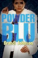 Powder Blu, Paperback by Johnson, Brandi, Brand New, Free shipping in the US