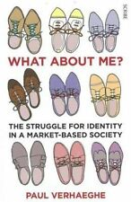 NEW What about Me?: the struggle for identity in a market-based society