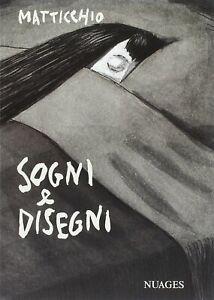Sogni e disegni - Franco Matticchio