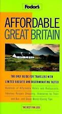 Affordable Great Britain: The Only Guide for Travelers with Limited Budgets and