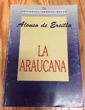 LA ARAUCANA - ALONSO DE ERCILLA Graded Spanish Literature Libros En Espanol