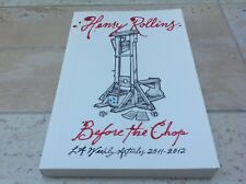 HENRY ROLLINS  BEFORE THE CHOP 2011-2012  SIGNED 1st Edition Book new Black Flag