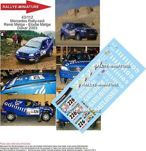 Decals 1/43 Ref 43112 Mercedes ML Rene Metge Rally Paris Dakar 2003