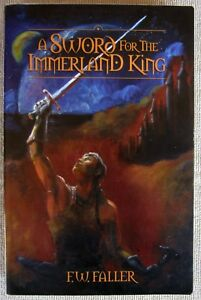 A Sword for the Immerland King (Portals of Tessalindria) by F.W. Faller Trade PB