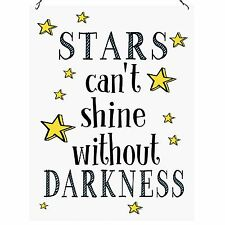 Stars Can't Shine Without Darkness Inspirational Quote Gift Metal Sign 15x20cm