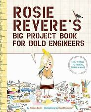 Rosie Revere's Big Project Book for Bold Engineers by Andrea Beaty (2017, Paperb