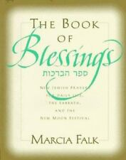 The Book of Blessings : New Jewish Prayers for Daily Life, the Sabbath and...